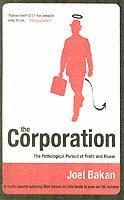 bokomslag The Corporation: The Pathological Pursuit of Profit and Power
