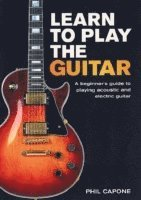 bokomslag Learn to Play the Guitar: A Beginner's Guide to Playing Accoustic and Electric Guitar