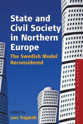 bokomslag State and civil society in northern europe - the swedish model reconsidered