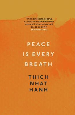 bokomslag Peace is every breath - a practice for our busy lives