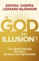 bokomslag Is God an Illusion?: The Great Debate Between Science and Spirituality
