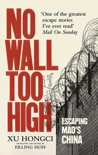 bokomslag No Wall Too High: Escaping Mao's China