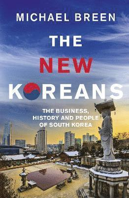 bokomslag New Koreans: The Business, History and People of South Korea