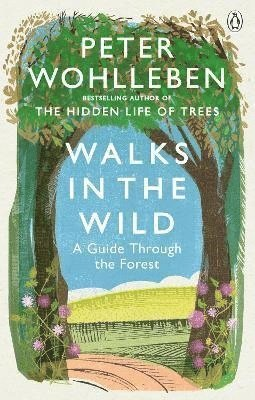 bokomslag Walks in the Wild - A guide through the forest with Peter Wohlleben