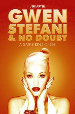 "bokomslag A simple kind of life : the story of gwen stefani and ""no doubt"""