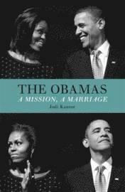 bokomslag The Obamas: A Mission, A Marriage