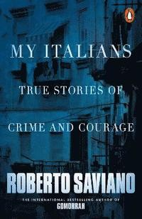 bokomslag My italians - true stories of crime and courage