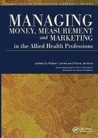 bokomslag Managing Money, Measurement and Marketing in the Allied Health Professions