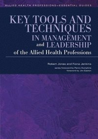 bokomslag Key Tools and Techniques in Management and Leadership of the Allied Health Professions