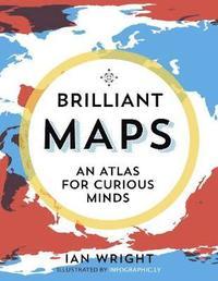 bokomslag Brilliant Maps: An Atlas for Curious Minds