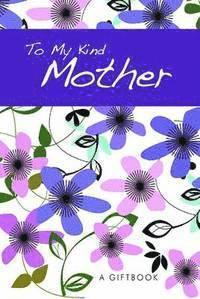 bokomslag To My Kind Mother
