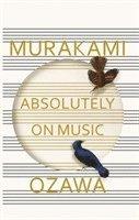 bokomslag Absolutely on music - conversations with seiji ozawa