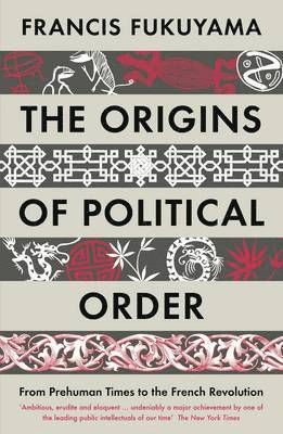 bokomslag The Origins of Political Order: From Prehuman Times to the French Revolution