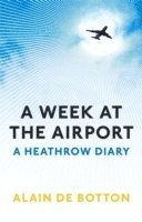 bokomslag Week at the airport - a heathrow diary