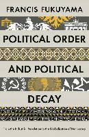 bokomslag Political Order and Political Decay: From the Industrial Revolution to the Globalisation of Democracy