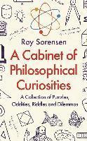bokomslag A Cabinet of Philosophical Curiosities: A Collection of Puzzles, Oddities, Riddles and Dilemmas