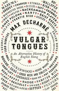 bokomslag Vulgar Tongues: A History of English Slang