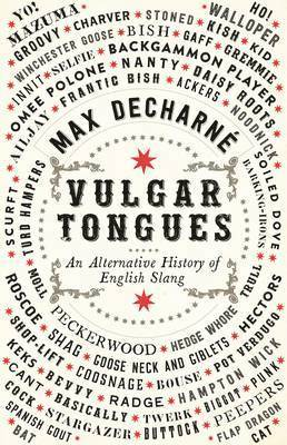 Vulgar Tongues: A History of English Slang