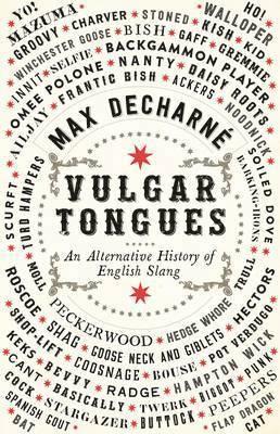 bokomslag Vulgar tongues - an alternative history of english slang