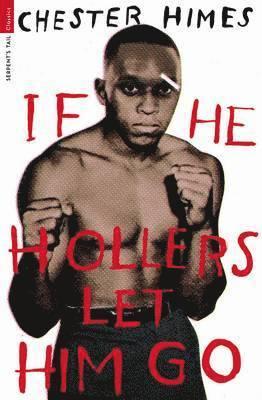 bokomslag If He Hollers Let Him Go