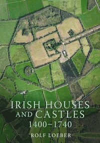 bokomslag Irish Castles, 1400-1740
