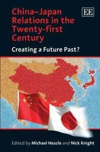 bokomslag China-Japan Relations in the Twenty-first Century