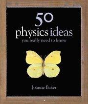 bokomslag 50 Physics Ideas You Really Need to Know