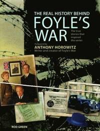 bokomslag The Real History Behind Foyle's War