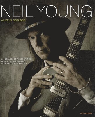 bokomslag Neil Young: A Life in Pictures