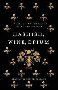 bokomslag Hashish, Wine, Opium