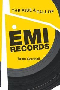 bokomslag The Rise and Fall of EMI Records