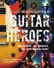 bokomslag The Illustrated Encyclopedia of Guitar Heroes