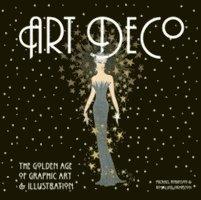 bokomslag Art Deco: The Golden Age of Graphic Art & Illustration