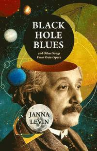 bokomslag Black hole blues and other songs from outer space
