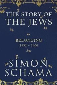 bokomslag Belonging: The Story of the Jews 1492-1900: Vol 2