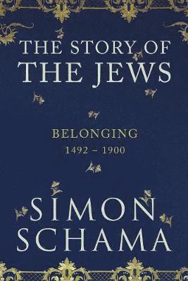 bokomslag Belonging: The Story of the Jews 1492-1900: Vol 2