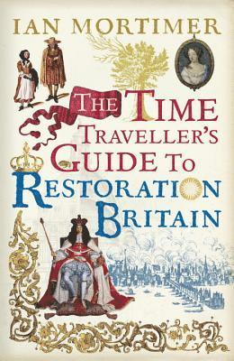 bokomslag Time travellers guide to restoration britain - life in the age of samuel pe