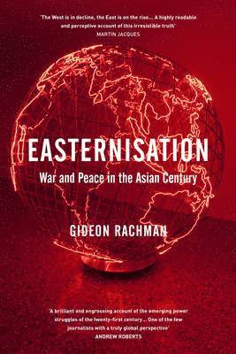 bokomslag Easternisation - war and Peace in the asian century