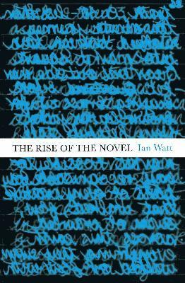 bokomslag The Rise Of The Novel: Studies in Defoe, Richardson and Fielding