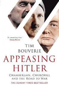 bokomslag Appeasing Hitler: Chamberlain, Churchill and the Road to War