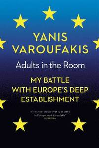bokomslag Adults in the room - my battle with europes deep establishment