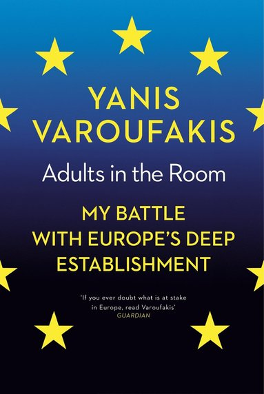 bokomslag Adults in the Room: My Battle with Europe's Deep Establishment