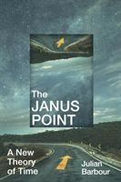 bokomslag The Janus Point: A New Theory of Time