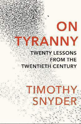 bokomslag On tyranny - twenty lessons from the twentieth century