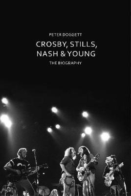 bokomslag Crosby, Stills, Nash & Young: The Biography