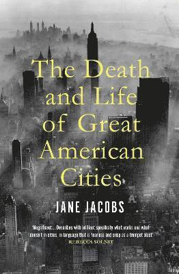 bokomslag The Death and Life of Great American Cities