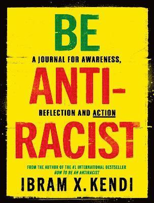 bokomslag Be Antiracist: A Journal for Awareness, Reflection and Action