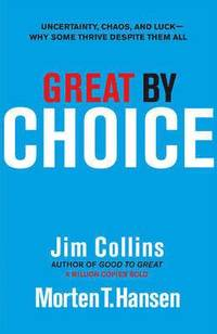 bokomslag Great by choice - uncertainty, chaos and luck - why some thrive despite the