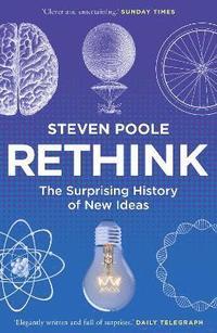 bokomslag Rethink - the surprising history of new ideas