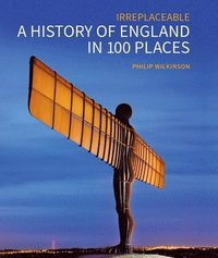 bokomslag A History of England in 100 Places